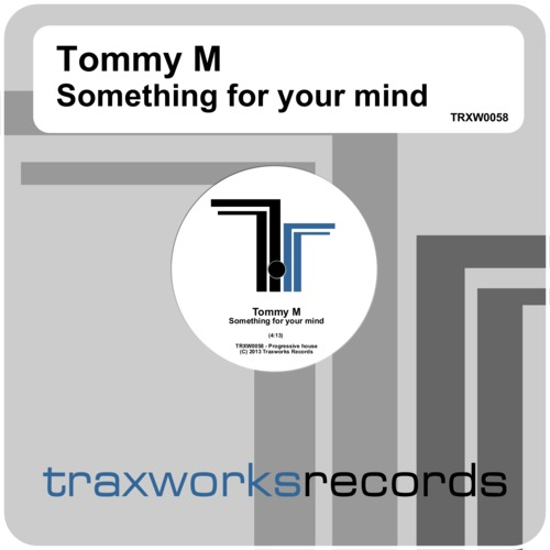 Tommy M - Something for your mind (Original mix)