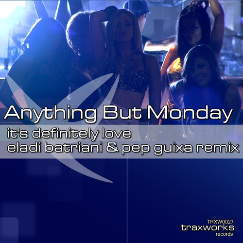 "Anything But Monday - ""IT'S DEFINITELY LOVE"" (Eladi Batriani & Pep Guixa Remix)"
