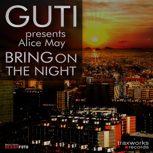 Guti Presents Alice May - Bring On The Night (Extended Mix)