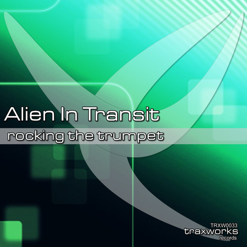 Alien In Transit - Rocking The Trumpet