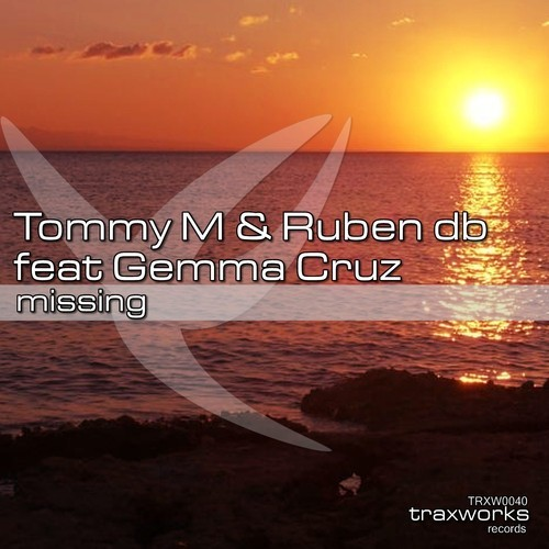 Tommy M & Ruben dB feat Gemma Cruz - Missing (Original Mix)