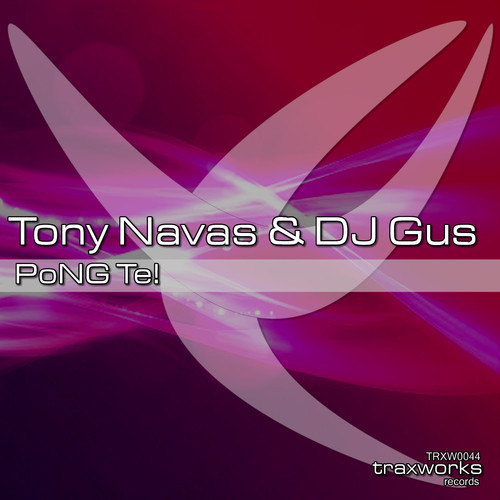 Tony Navas & dj Gus - PoNG Te! (original mix)