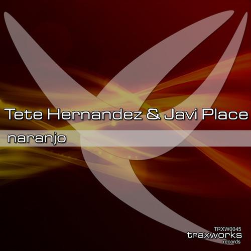 Tete Hernandez & Javi Place - Naranjo (Original Mix)