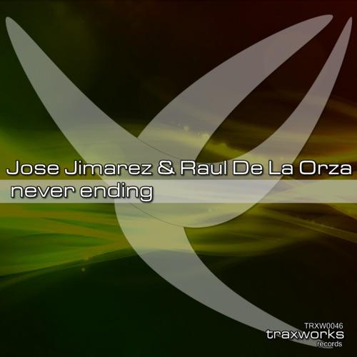 JOSE JIMAREZ & RAUL DE LA ORZA - NEVER ENDING (Original Mix)