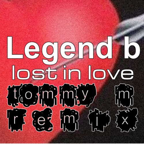 Legend B - Lost in love (Tommy M Private RMX) - Free download